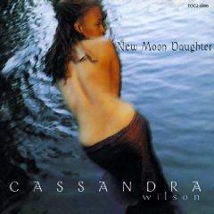 CASSANDRA WILSON「NEW MOON DAUGHTER」
