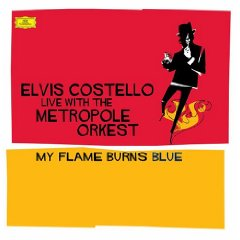 ELVIS COSTELLO「MY FLAME BURNS BLUE - NORTH SEA JAZZ FESTIVAL LIVE RECORDING