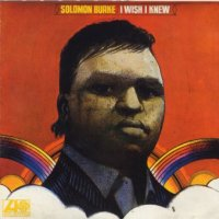 SOLOMON BURKE「I WISH I KNEW」