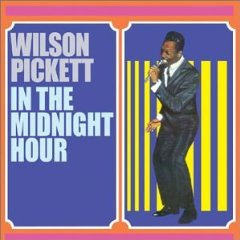 WILSON PICKET「IN THE MIDNIGHT HOUR」