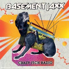 BASEMENT JAXX「CRAZY ITCH RADIO」
