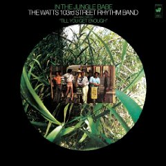 THE WATTS 103RD STREET RHYTHM BAND「IN THE JUNGLE, BABE」