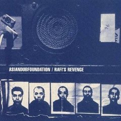 ASIAN DUB FOUNDATION「RAFIS REVENGE」