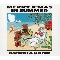 KUWATABAND「MERRY X'MAS IN SUMMER」