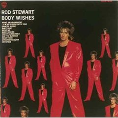 ROD STEWART「BODY WISHES」