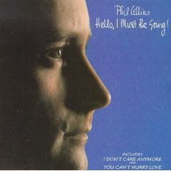 PHIL COLLINS「HELLO, I MUST BE GOING !」