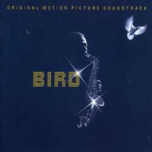 「BIRD - ORIGINAL MOTION PICTURE SOUNDTRACK」