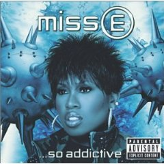 MISSY ELLIOTT「MISS E ...SO ADDICTIVE」