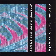 NINE INCH NAILS「PRETTY HATE MACHINE」