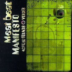 MEAT BEAT MANIFESTO「ACTUAL SOUND + VOICES」
